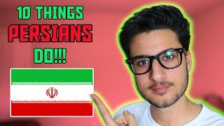 10 THINGS PERSIANS DO!!!