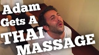 Adam Gets A Thai Massage | That's A First