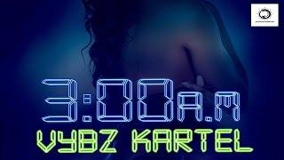 Vybz Kartel - 3am - Explicit - 3am Riddim - November 2015
