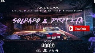 Anuel AA Ft Ozuna, Almighty, Ñengo Flow & Kendo Kaponi - Soldado Y Profeta (Official Remix) 2016