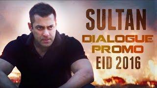 Sultan   Dialogue Promo   Salman Khan   Anushka Sharma   Eid 2016