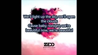 Zedd - Beautiful Now ft. Jon Bellion (Lyrics)