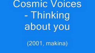 Cosmic Voices - Thinking about you (makina)