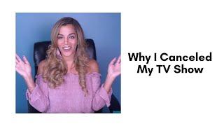 Why I Canceled My TV Show