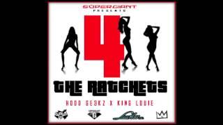 King Louie & The Hood Geekz - 4 The Ratchets