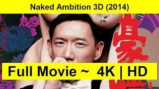Naked Ambition 3D Full Length