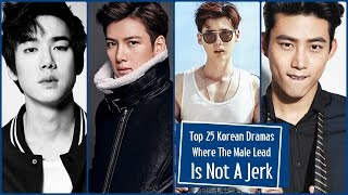 Top 25 Korean Dramas Where The Male Lead Is Not A Jerk