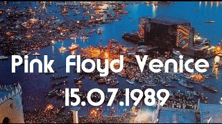 Pink Floyd live @ Venice (Venedig) 15.07.1989 - Top Sound - Audio Bootleg - Full Show