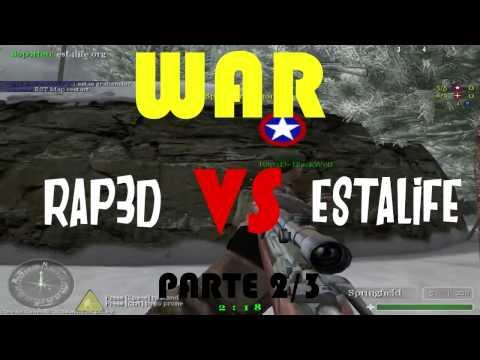 WAR   RAP3D vs ESTALIFE   parte 2/3 ● COD 1