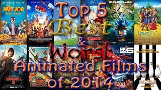 Top 5 Best & Worst Animated Films of 2014