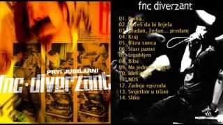FNC Diverzant - Prvi Jubilarni [ FULL ALBUM ]