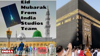 Eid Ul Fitar Takbeer From Saudi Arabia - Eid Mubarak From India Studios To All Viewers - 2018