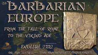 2332 8a Barbarian Europe from the Fall of Rome to the Viking Age