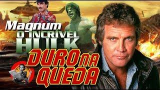 Duro na Queda encontra Hulk e Magnum