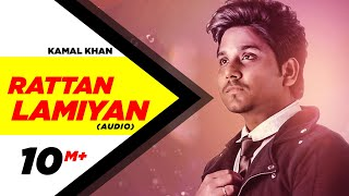 Rattan Lamiyan ( Full Audio Song ) |  Kamal Khan | Speed Records