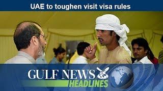 UAE to toughen visit visa rules - GN Headlines