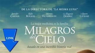 Descargar MILAGROS DEL CIELO HD Español Latino LINKS ACTUALIZADOS