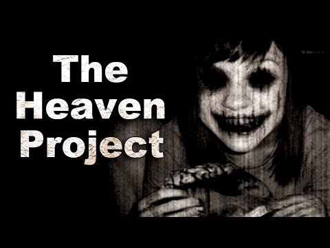 The Heaven Project Creepypasta