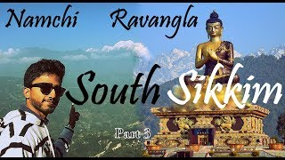 South Sikkim Tour || Ravangla || Namchi || Places to Visit in South Sikkim