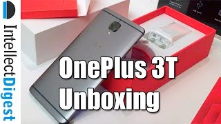 OnePlus 3T India Unboxing- What Is New In OnePlus 3T VS OnePlus 3? | Intellect Digest