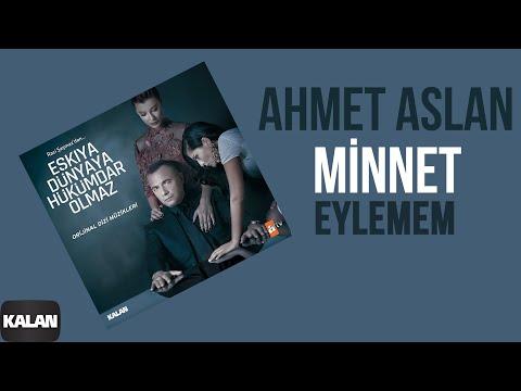 Minnet Eylemem feat. Ahmet Aslan Orijinal Dizi Müzikleri © 2016 Kalan Müzik