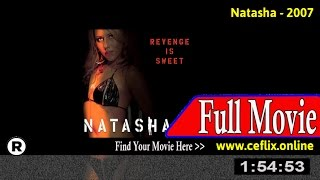 Watch: Natasha (2007) Full Movie Online