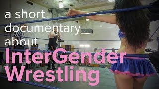 Intergender Wrestling // A Short Documentary