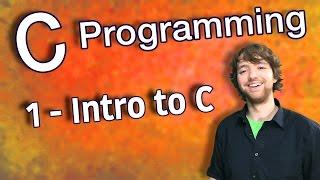 C Programming Tutorial 1 - Intro to C