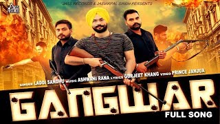 Gangwar  (Full Audio) | Laddi Sandhu | New Punjabi Songs 2017 | Latest Punjabi Songs 2017