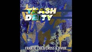 Trash Deity - Cross & Divide (Go Fight Remix)