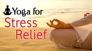 Yoga For Stress Relief - The Various Asanas For Stress Relief - Let Go Series
