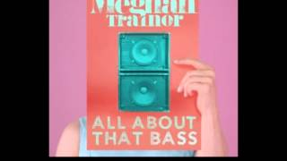 Meghan Trainor- All About That Bass (Clean)