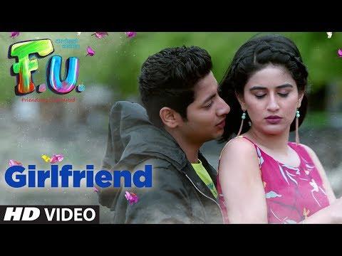 GIRLFRIEND (Video) - FU - Friendship Unlimited || गर्लफ्रेंड - मराठी चित्रपट गीत || VISHAL MISHRA
