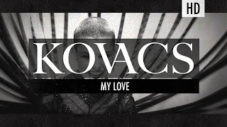 Kovacs - My Love (Official Video)
