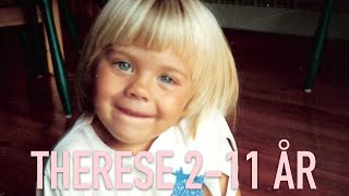 Therese 2-11 år