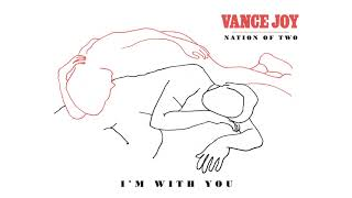 Vance Joy - I
