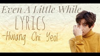 Hwang Chi Yeol - Even a Little While lyrics  (Ruler: Master of The Mask Part 3)[Han+Rom] OST