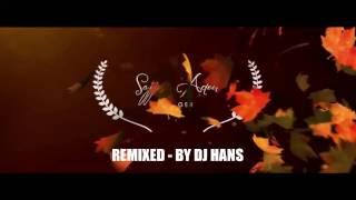 ISHQAN DE LEKHE - SAJJAN ADEEB   REMIX DJ HANS   VIDEO MIXED BY JASSI BHULLAR
