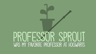 Why Sprout Is My Favorite Professor at Hogwarts