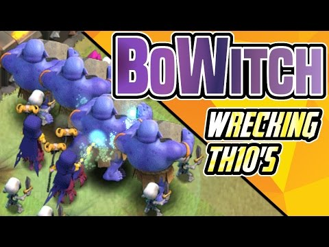 Clash of Clans BOWITCH 3 STARRING TH10 s EVERY WAR 3 STAR ATTACK STRATEGY