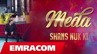 Meda - Shans nuk ki (Coming Soon)