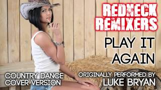 Play It Again (Country Dance Redneck Remix) [Cover Tribute to Luke Bryan]