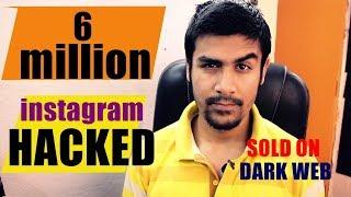 Good & Bad | 6 Million Instagram Accounts Hacked | SOLD ON DARK WEB | STAY SAFE!!!