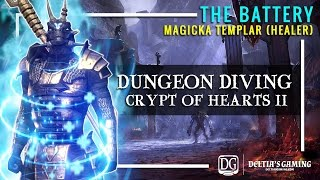 Dungeon Diving - The Battery Healer - Veteran Crypt of Hearts 2