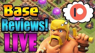 Patreon BASE REVIEWS!  LIVE STREAM | Clash of Clans