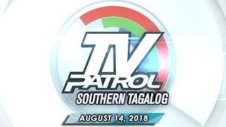 TV Patrol Southern Tagalog - August 14, 2018