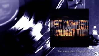 Bert Kaempfert - Twilight Time (Full Album)
