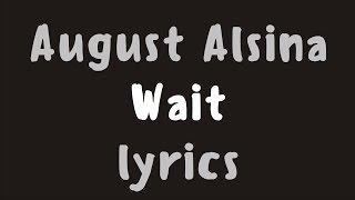 August Alsina – Wait (Lyrics)