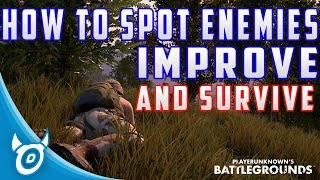 How to Spot Enemy Players in PUBG! (Advanced Tutorial) - PLAYERUNKNOWNS BATTLEGROUNDS TRICKS/GUIDE