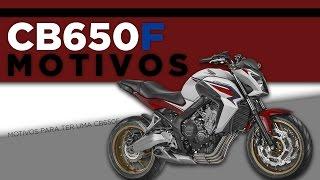 🔴💥Motivos para ter uma Honda CB650F | Narrador Dlção!